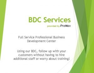 BDC Services provided by Pro Max Full Service