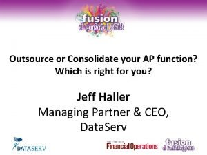 Outsource or Consolidate your AP function Which is