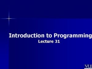 Introduction to Programming Lecture 31 Operator Overloading Todays