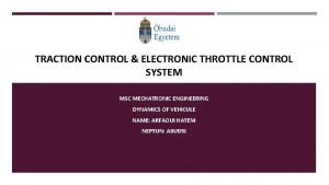 TRACTION CONTROL ELECTRONIC THROTTLE CONTROL SYSTEM MSC MECHATRONIC