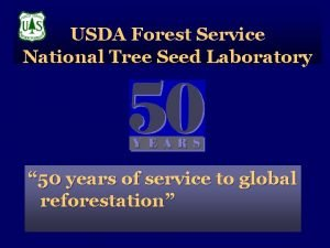 USDA Forest Service National Tree Seed Laboratory 50