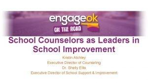 School Counselors as Leaders in School Improvement Kristin