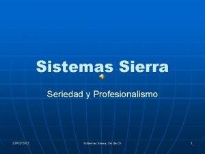 Sistemas Sierra Seriedad y Profesionalismo 23022021 Sistemas Sierra