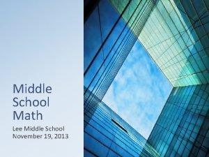 Middle School Math Lee Middle School November 19
