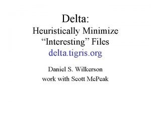 Delta Heuristically Minimize Interesting Files delta tigris org