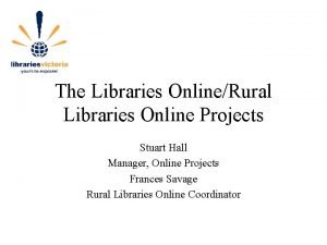 The Libraries OnlineRural Libraries Online Projects Stuart Hall