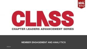 MEMBER ENGAGEMENT AND ANALYTICS 342021 CLASS AGENDA Learning