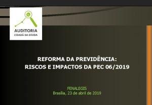 REFORMA DA PREVIDNCIA RISCOS E IMPACTOS DA PEC