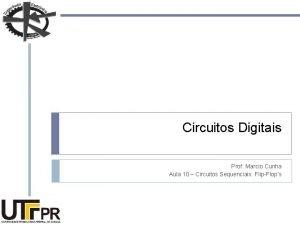 Circuitos Digitais Prof Marcio Cunha Aula 10 Circuitos