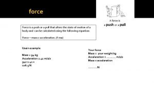 force Force is a push or a pull