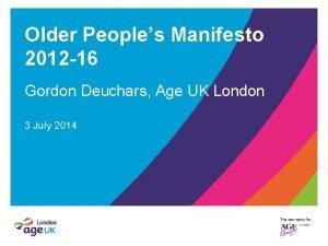 Older Peoples Manifesto 2012 16 Gordon Deuchars Age