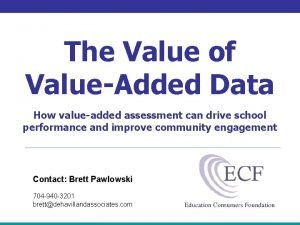 The Value of ValueAdded Data How valueadded assessment