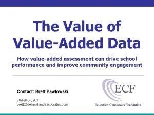 The Value of ValueAdded Data How valueadded assessment