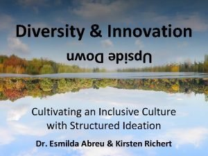 Diversity Innovation Upside Down Cultivating an Inclusive Culture