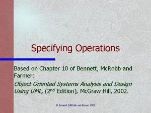 Specifying Operations Based on Chapter 10 of Bennett