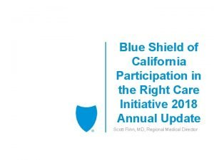Blue Shield of California Participation in the Right