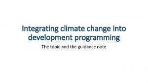 Integrating climate change into development programming The topic