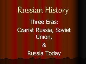 Russian History Three Eras Czarist Russia Soviet Union