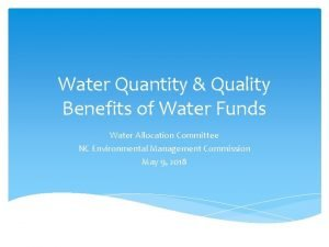 Water Quantity Quality Benefits of Water Funds Water
