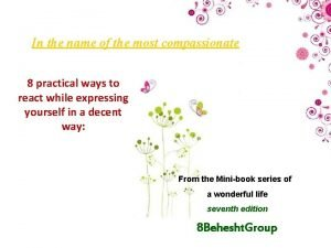 In the name of the most compassionate 8