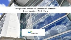 Foreign direct investment from Finland to Estonia Seppo