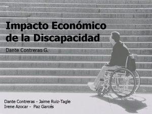 Impacto Econmico de la Discapacidad Dante Contreras G