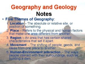Geography and Geology Notes Five Themes of Geography