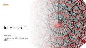 Intermezzo 2 Sum of Us Internationaal Wiskundetoernooi 2020