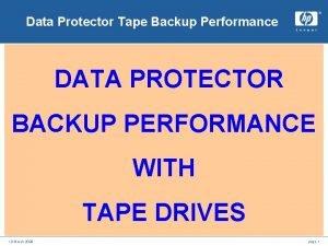 Data Protector Tape Backup Performance DATA PROTECTOR BACKUP