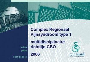 Complex Regionaal Pijnsyndroom type 1 datum multidisciplinaire richtlijn