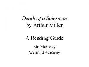 Death of a Salesman by Arthur Miller A