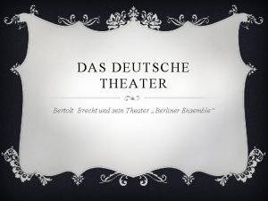 DAS DEUTSCHE THEATER Bertolt Brecht und sein Theater