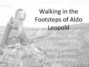 Walking in the Footsteps of Aldo Leopold Evaluation