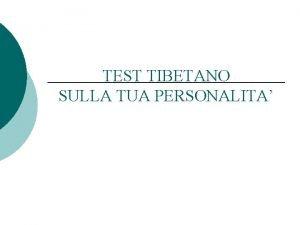 TEST TIBETANO SULLA TUA PERSONALITA Ruba un attimo