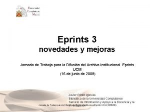 Eprints 3 novedades y mejoras Jornada de Trabajo