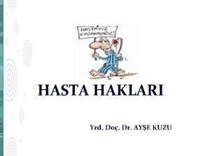 HASTA HAKLARI Yrd Do Dr AYE KUZU Hasta