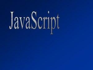 Was ist Java Script Java Script ist eine