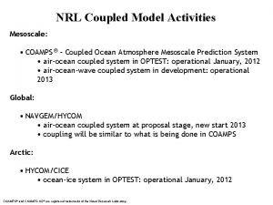 NRL Coupled Model Activities Mesoscale COAMPS Coupled Ocean