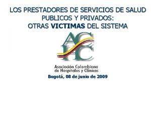 LOS PRESTADORES DE SERVICIOS DE SALUD PUBLICOS Y