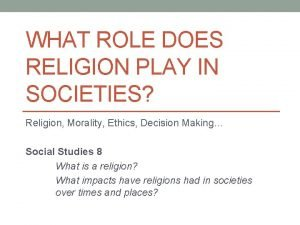 WHAT ROLE DOES RELIGION PLAY IN SOCIETIES Religion