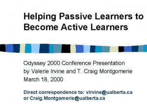 Helping Passive Learners to Become Active Learners Odyssey