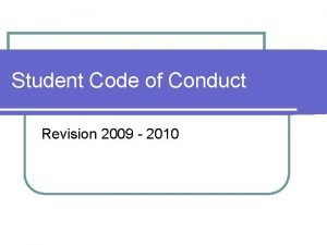 Student Code of Conduct Revision 2009 2010 Process