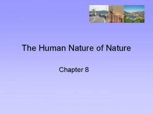 The Human Nature of Nature Chapter 8 Human