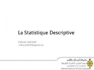 La Statistique Descriptive Professeur TALEB Mahir mahir taleb
