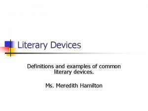 Literary Devices Definitions and examples of common literary
