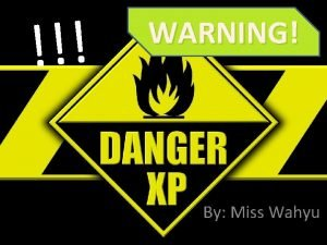 WARNING By Miss Wahyu Expressions for giving warning
