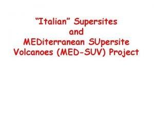 Italian Supersites and MEDiterranean SUpersite Volcanoes MEDSUV Project