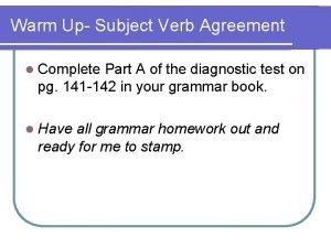 Warm Up Subject Verb Agreement l Complete Part