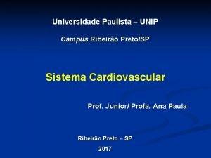 Universidade Paulista UNIP Campus Ribeiro PretoSP Sistema Cardiovascular