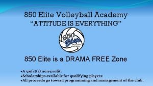 850 Elite Volleyball Academy ATTITUDE IS EVERYTHING 850